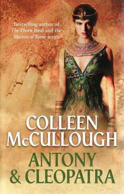 Antony and Cleopatra by Colleen McCullough