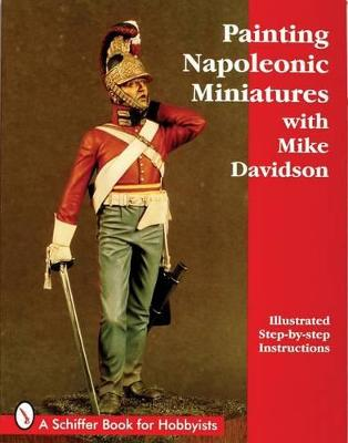 Painting Napoleonic Miniatures by Mike Davidson