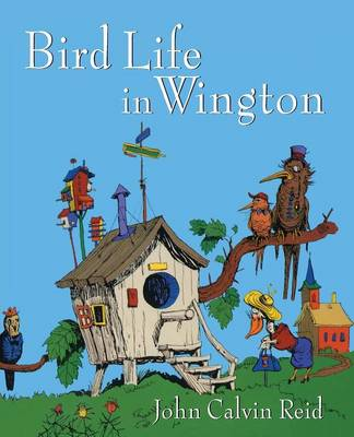 Bird Life in Wington by John Calvin Reid