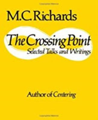 The Crossing Point by Mary Caroline Richards
