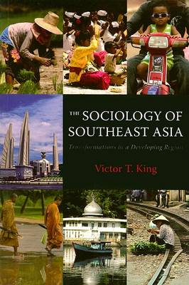 The Sociology of Southeast Asia by Victor T. King