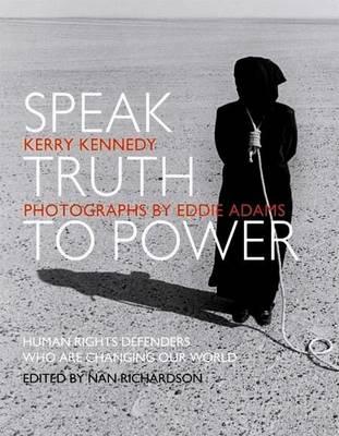 Speak Truth to Power by Kerry Kennedy