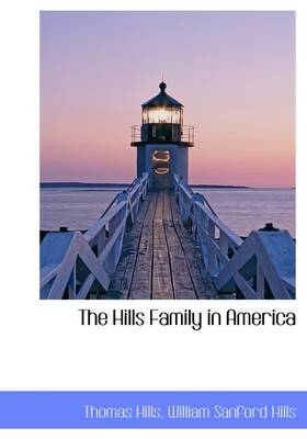 The Hills Family in America by Thomas Hills
