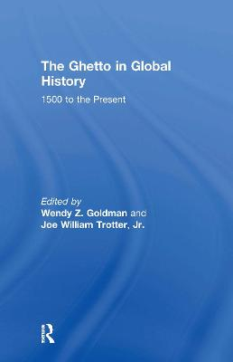 Ghetto in Global History by Wendy Z. Goldman