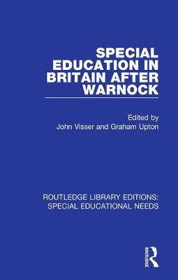 Special Education in Britain after Warnock by John Visser