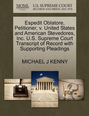 Espedit Oblatore, Petitioner, V. United States and American Stevedores, Inc. U.S. Supreme Court Transcript of Record with Supporting Pleadings by Michael J Kenny