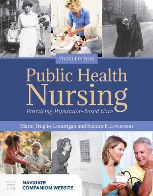 Public Health Nursing: Practicing Population-Based Care by Marie Truglio-Londrigan