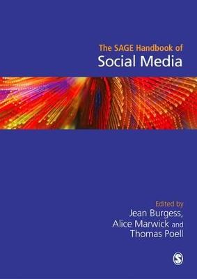 The SAGE Handbook of Social Media by Jean Burgess