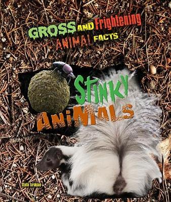 Stinky Animals by Stella Tarakson