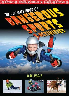 Ultimate Book of Dangerous Sports and Activities by John Perritano