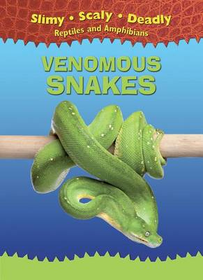 Venomous Snakes by Tim Harris