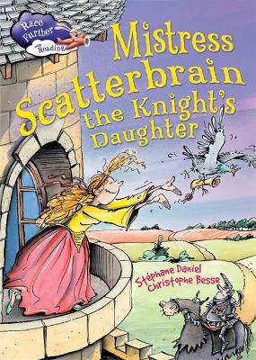 Race Further with Reading: Mistress Scatterbrain the Knight's Daughter book