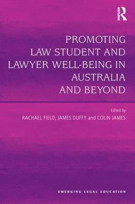 Promoting Law Student and Lawyer Well-Being in Australia and Beyond book