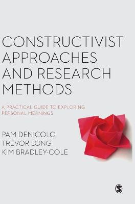 Constructivist Approaches and Research Methods by Pam Denicolo