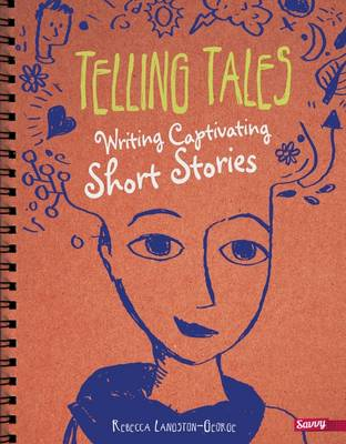 Telling Tales: Writing Captivating Short Stories by Rebecca Langston-George