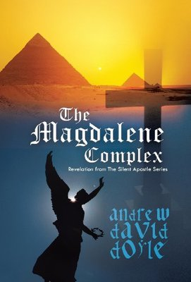 The Magdalene Complex: Revelation from the Silent Apostle Series by Andrew David Doyle