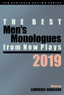 The Best Men's Monologues from New Plays, 2019 by Lawrence Harbison