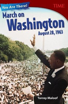 You are There! March on Washington, August 28, 1963 by Torrey Maloof