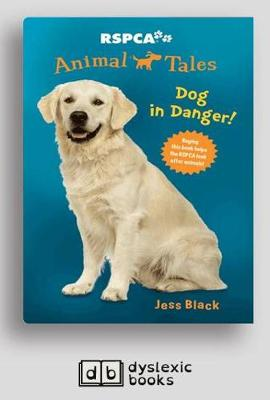 RSPCA Animal Tales 5: Dog in Danger by Jess Black