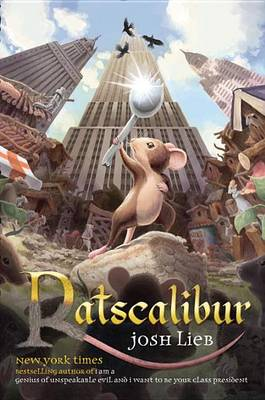 Ratscalibur by Josh Lieb