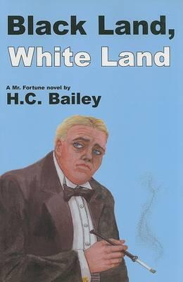 Black Land, White Land by H C Bailey