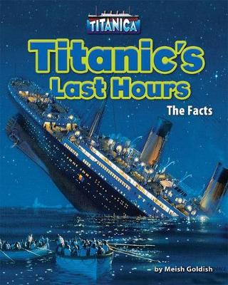 Titanic's Last Hours by Meish Goldish