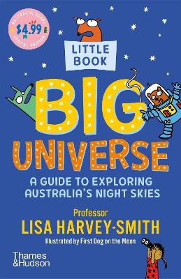 Little Book, BIG Universe: A Guide to Exploring Australia's Night Skies book