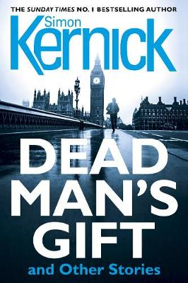 Dead Man's Gift and Other Stories by Simon Kernick