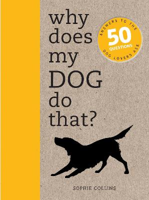 Why Does My Dog Do That? by Sophie Collins
