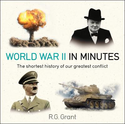 World War II in Minutes by R. G. Grant
