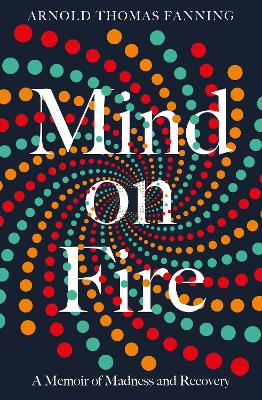 Mind on Fire by Arnold Thomas Fanning