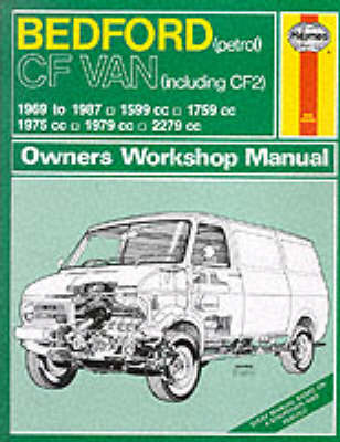 Bedford CF Van (Petrol) 1969-87 Owner's Workshop Manual by J. H. Haynes