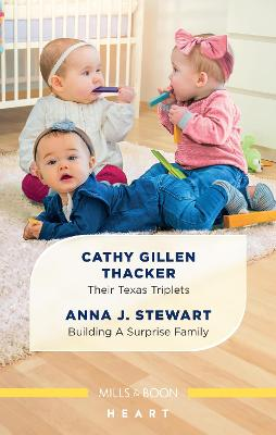 Their Texas Triplets/Building a Surprise Family by Cathy Gillen Thacker