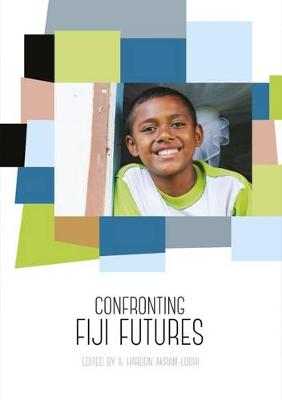 Confronting Fiji Futures by A. Haroon Akram-Lodhi