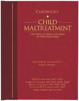 Chadwick's Child Maltreatment Chadwick's Child Maltreatment, Volume 3 Cultures at Risk  and Role of Professionals Volume 3 by David L. Chadwick