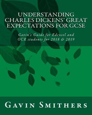 Understanding Charles Dickens' Great Expectations for GCSE by Gill Chilton