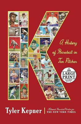 K: A History of Baseball in Ten Pitches book