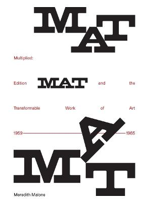 Multiplied: Edition MAT and the Transformable Work of Art, 1959-1965 book