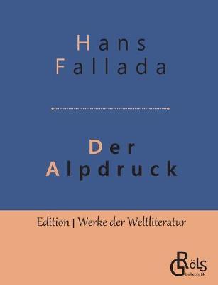 Der Alpdruck: Roman by Hans Fallada