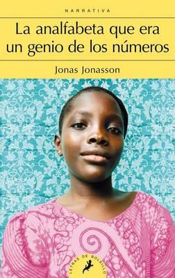 La Analfabeta Que Era Un Genio de Los Numeros by Jonas Jonasson