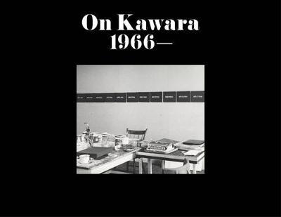 On Kawara: 1966 by Tommy Simoens