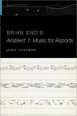 Brian Eno's Ambient 1: Music for Airports by John T. Lysaker