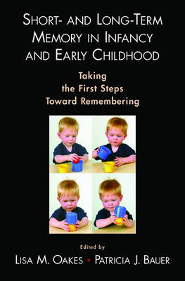 Short- and Long-Term Memory in Infancy and Early Childhood by Lisa Oakes