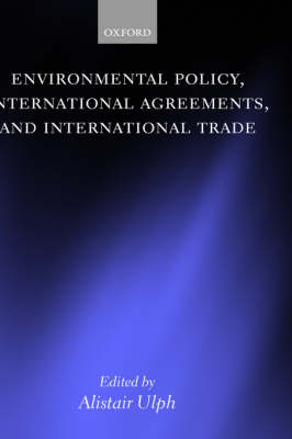 Environmental Policy, International Agreements, and International Trade book