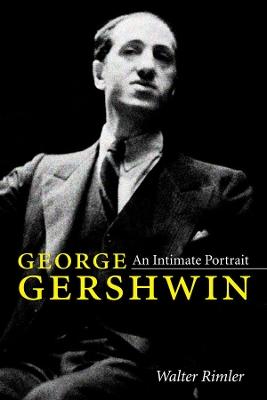 George Gershwin by Walter Rimler