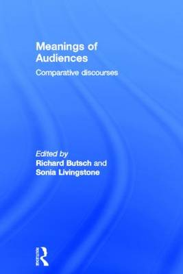 Meanings of Audiences by Richard Butsch