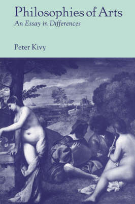 Philosophies of Arts by Peter Kivy