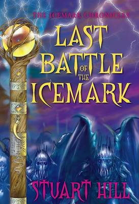 Last Battle of the Icemark by Stuart Hill