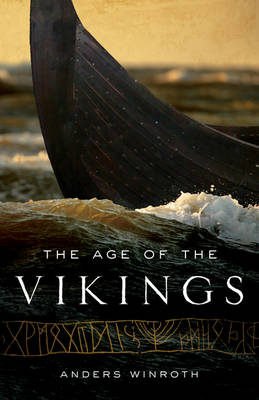 The Age of the Vikings by Anders Winroth
