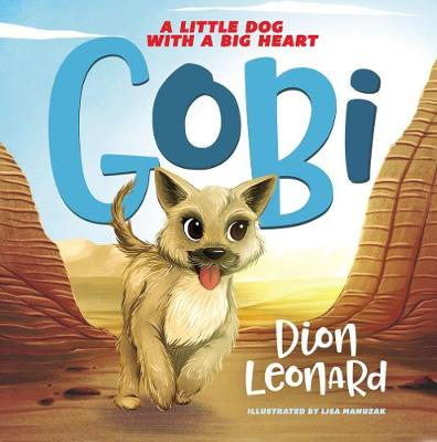 Gobi: A Little Dog with a Big Heart (Picture Book) by Dion Leonard